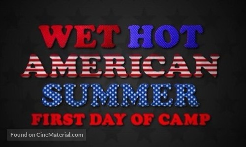 """Wet Hot American Summer: First Day of Camp"" - Logo"