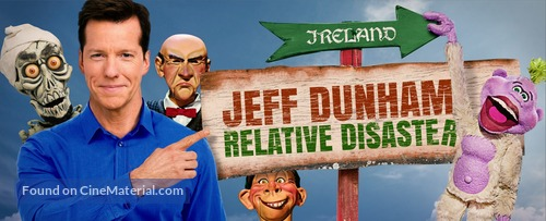Jeff Dunham: Relative Disaster - Movie Poster