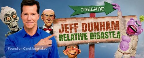 Jeff Dunham: Relative Disaster - Movie Poster