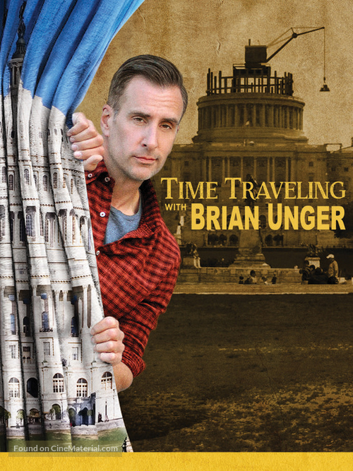 """""""Time Traveling with Brian Unger"""" - Movie Poster"""